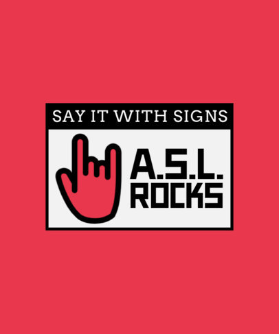 T-Shirt Design Template with a Fun Quote for American Sign Language Users 4015d