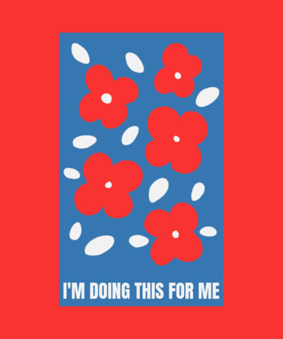 Floral T-Shirt Design Maker with a Mindful Quote 4364a