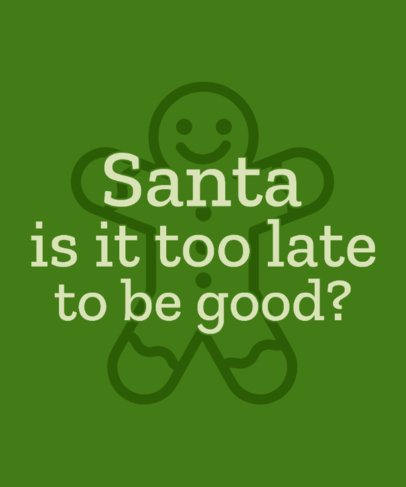 Funny T-Shirt Design Creator Featuring a Xmas Quote and a Gingerbread Man Clipart 4164c