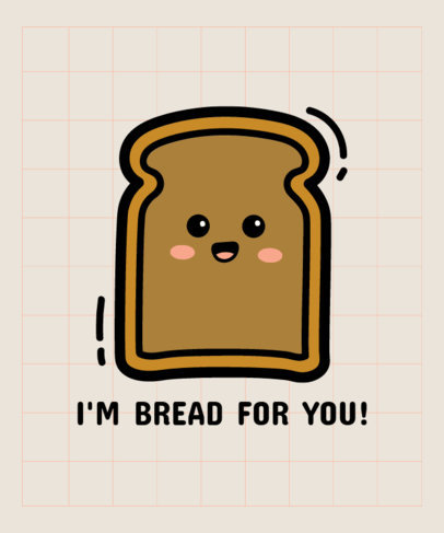 T-Shirt Design Generator Featuring a Bread Slice Cartoon and a Funny Quote 3532b-el1
