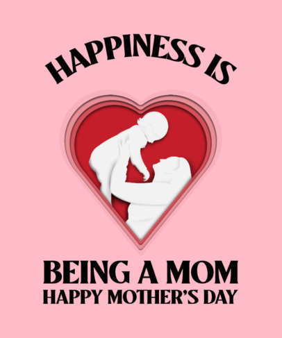 T-Shirt Design Maker Featuring Heartfelt Mothers Day Quotes 3478