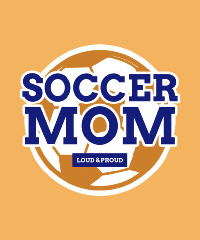 T-Shirt Design Template Featuring Soccer Mom Quotes 3515