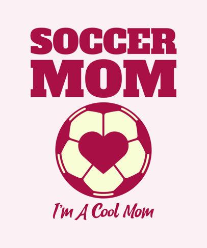 Soccer-Themed T-Shirt Design Maker for a Cool Mom 3516